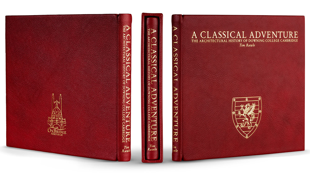 Special Edition | A Classical Adventure | The Architectural History Of Downing College Cambridge by Tim Rawle